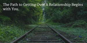 Getting Over a Relationship